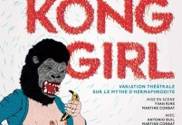 King Kong Girl - Variation théâtale sur le mythe d'Hermaphrodite