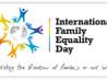 Rendre plus visible la diversité des familles 1 MAI 2016 – La Journée Internationale de l'Egalité des Familles (JIEF) a été célébrée dans 36 pays